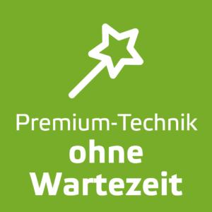Premium-Technik ohne Wartezeit